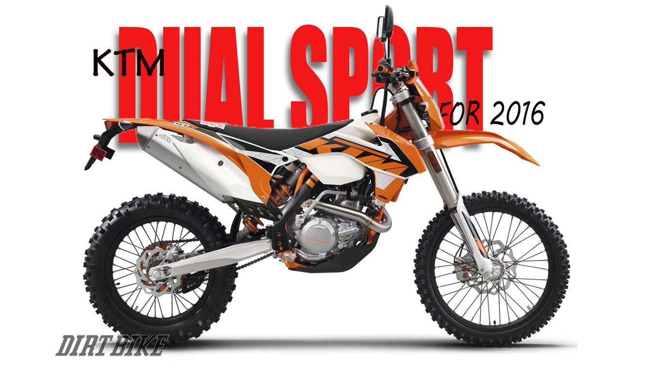 Ktm Dual Sport >> Ktm S 2016 Dual Sport Models Dirt Bike Magazine