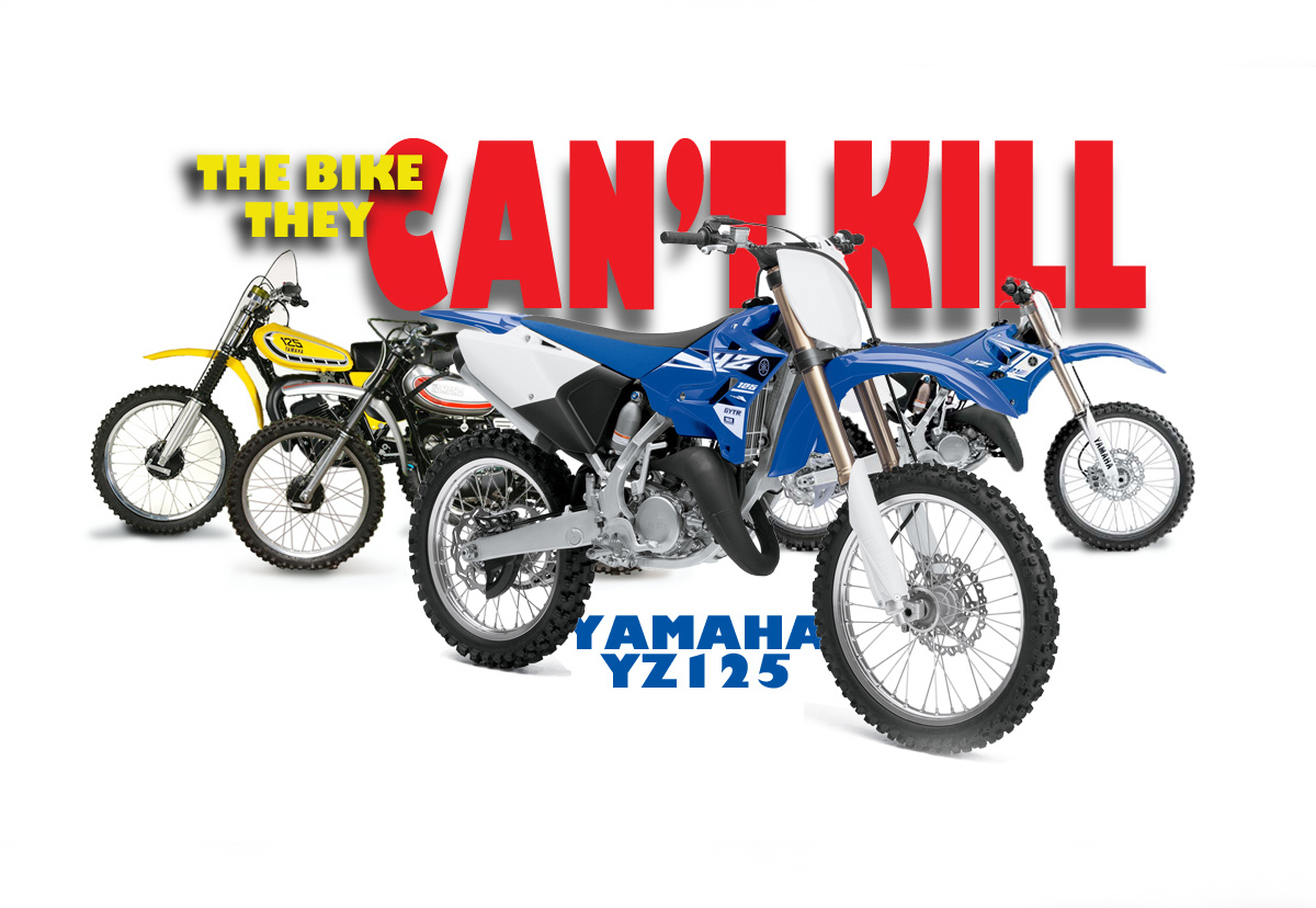 YZ125: THE BIKE THEY CAN'T KILL | Dirt Bike Magazine