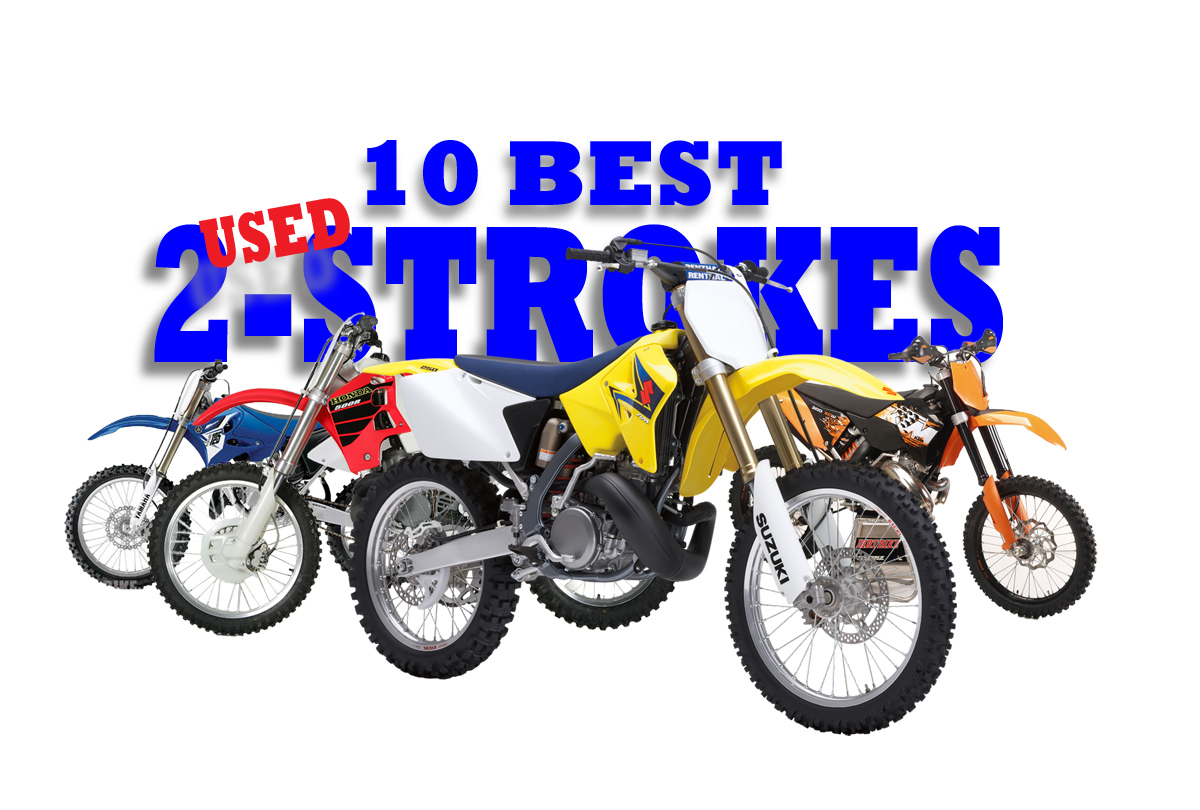 THE 10 BEST USED 2-STROKES | Dirt Bike Magazine