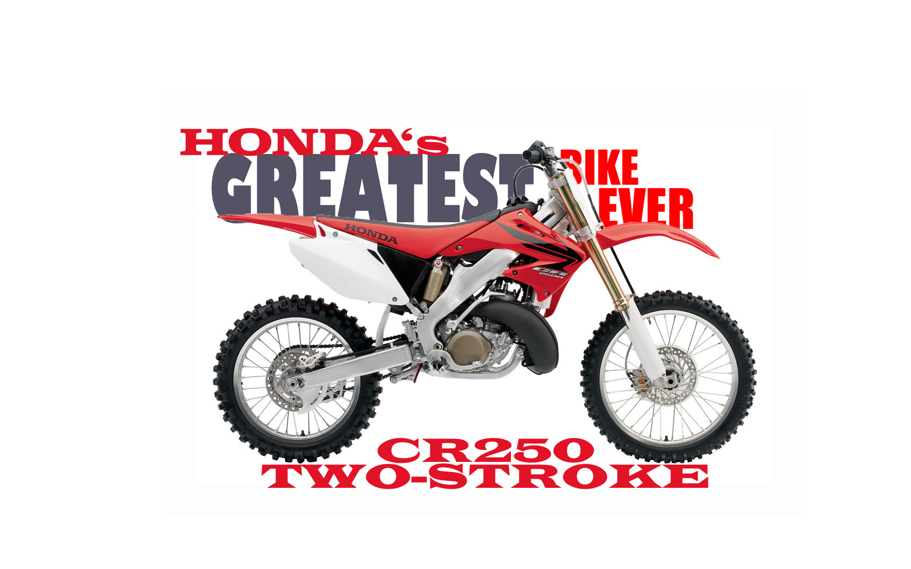 Honda S Greatest Bike The Cr250r Two Stroke