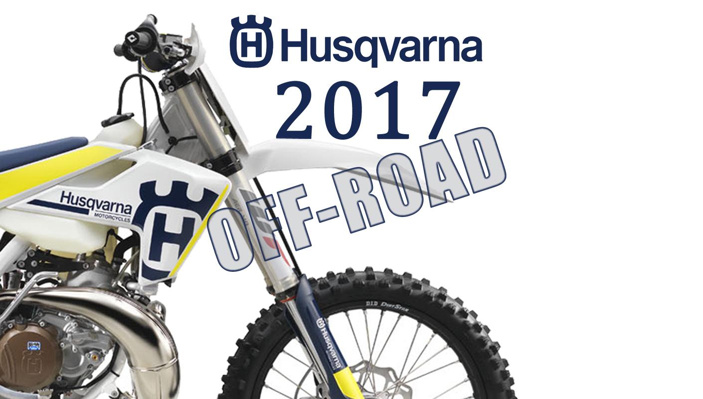 Husqvarna Launches 2017 Off Road Line Dirt Bike Magazine Wiring Harness