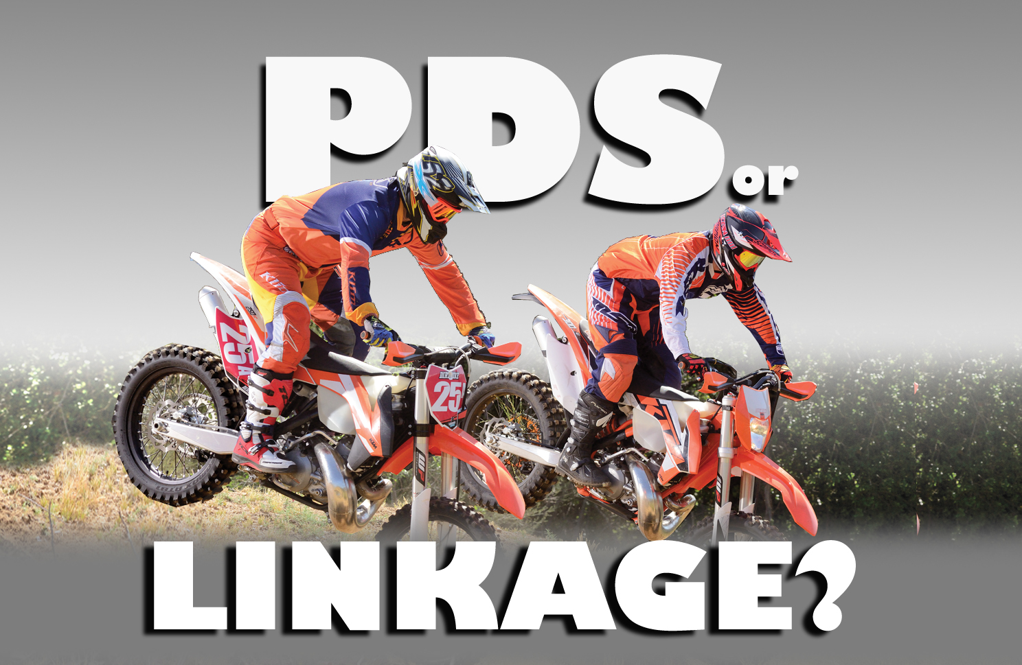 KTM SUSPENSION SHOOTOUT: PDS VS. LINKAGE
