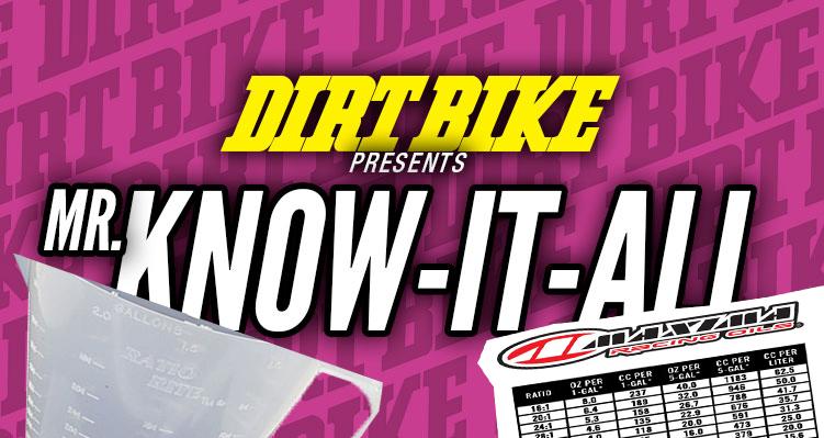 MR  KNOW-IT-ALL: OIL RATIOS EXPLAINED | Dirt Bike Magazine