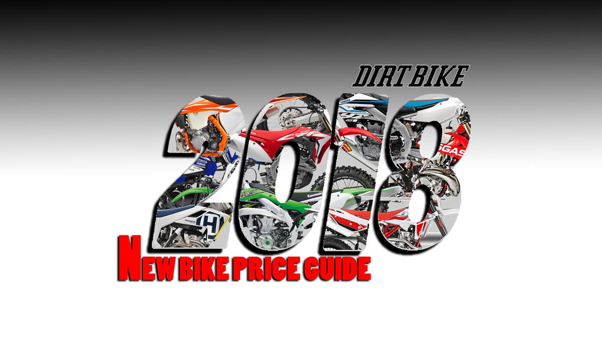 2018 NEW BIKE PRICE LIST | Dirt Bike Magazine