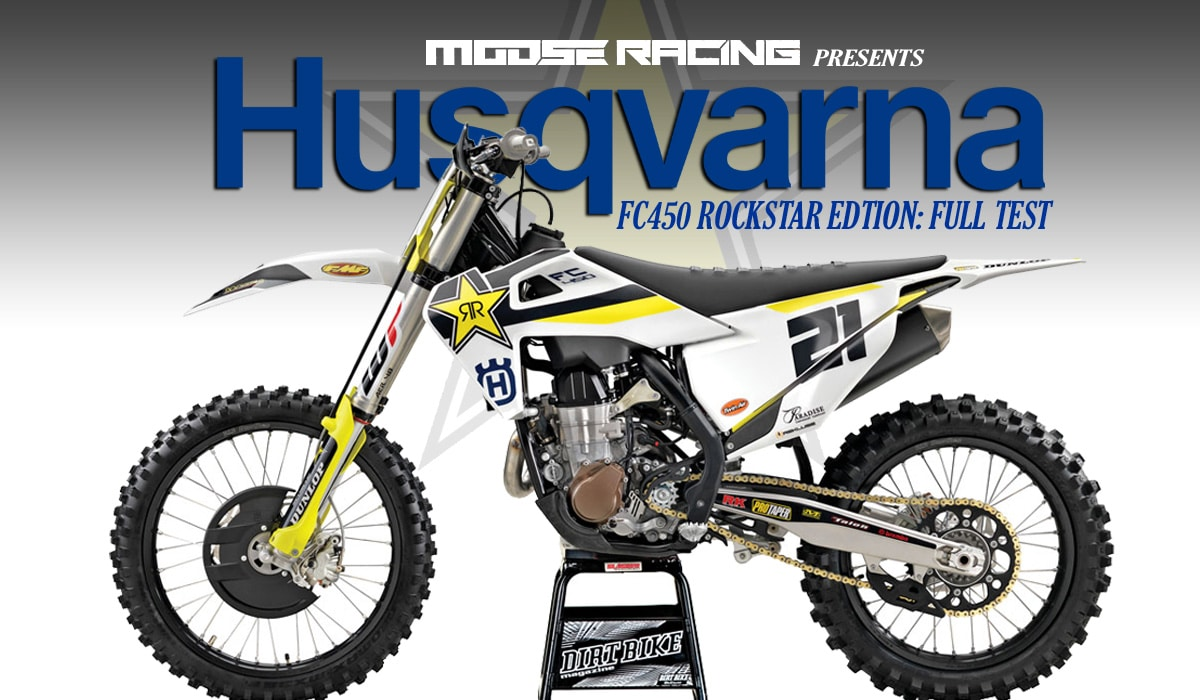 husqvarna fc450 rockstar edition full test dirt bike. Black Bedroom Furniture Sets. Home Design Ideas