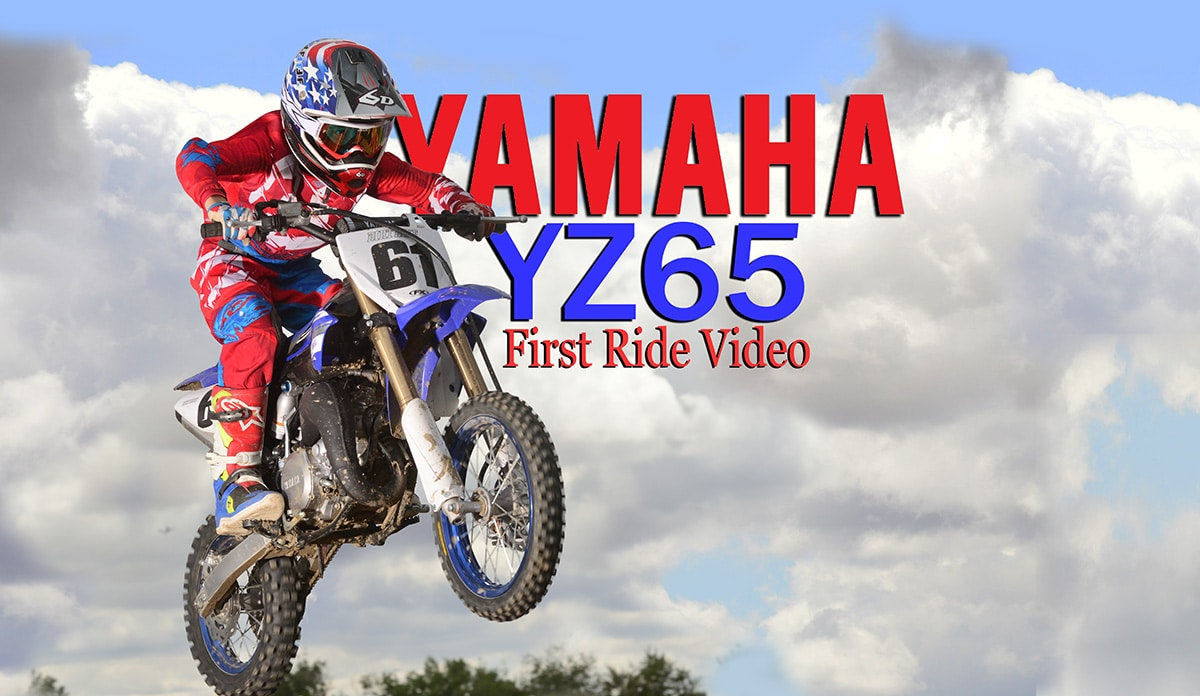 VIDEO: YZ65 FIRST RIDE