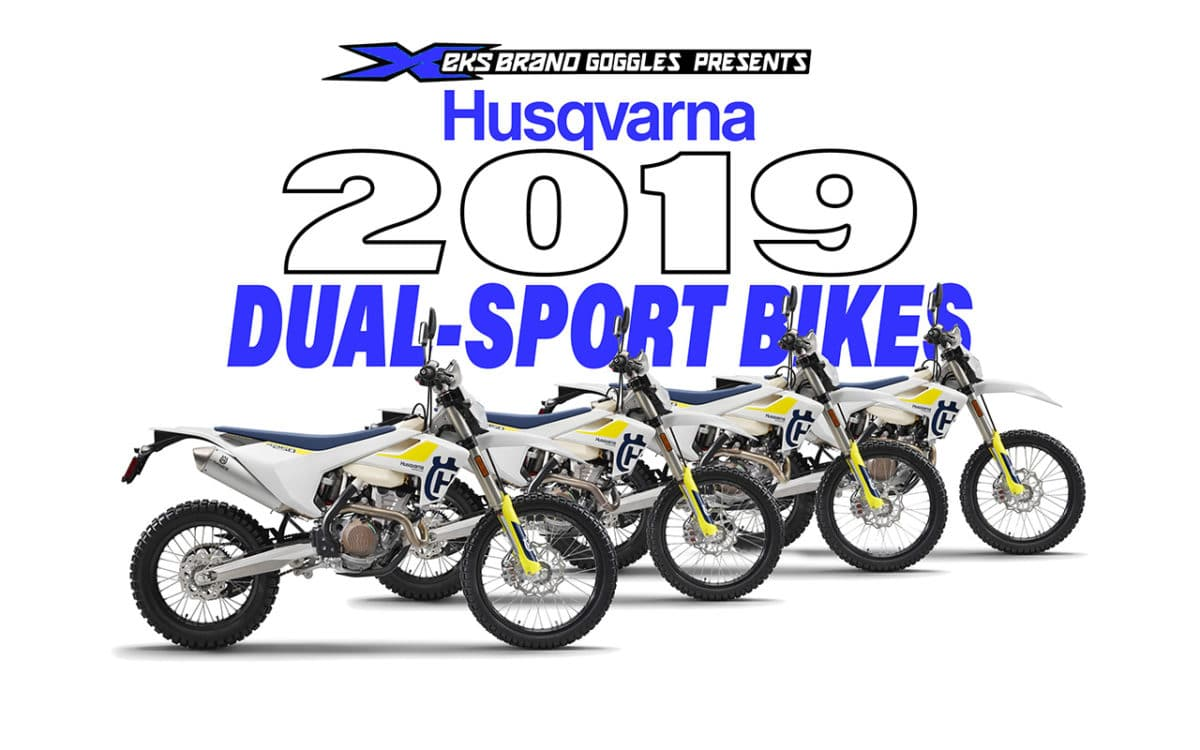 2019 Husqvarna Dual Sport Bikes Dirt Bike Magazine