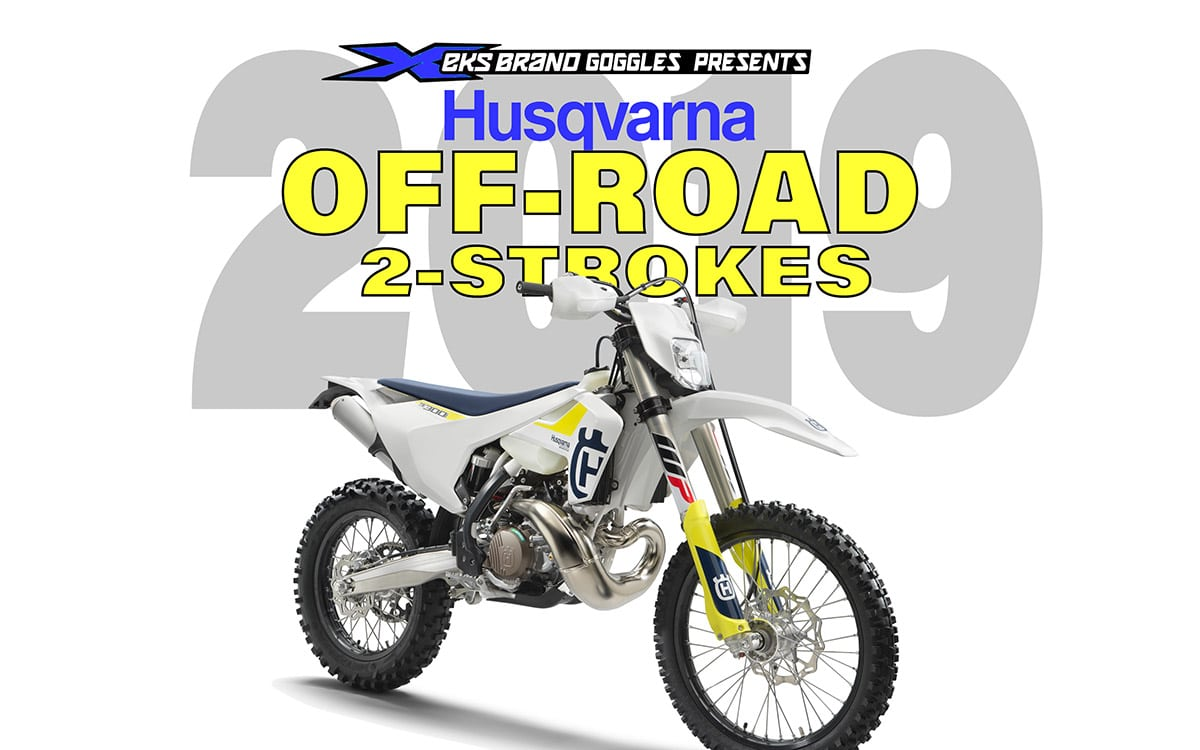 husqvarna 2019 off road 2 strokes dirt bike magazine. Black Bedroom Furniture Sets. Home Design Ideas
