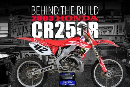 2003 HONDA CR250R PROJECT: BEHIND THE BUILD | Dirt Bike Magazine