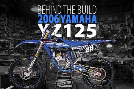 2006 YAMAHA YZ125 PROJECT: BEHIND THE BUILD | Dirt Bike Magazine