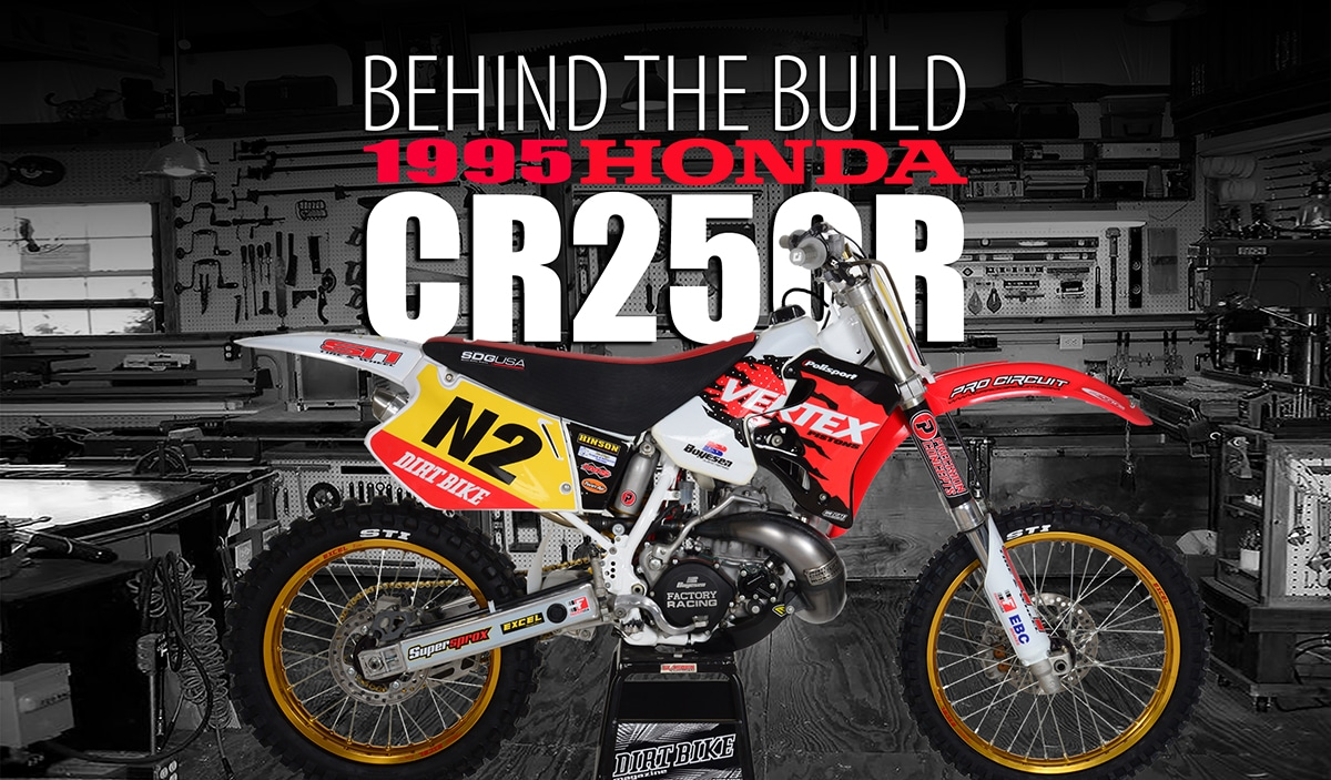 1995 honda cr250r behind the build dirt bike magazine. Black Bedroom Furniture Sets. Home Design Ideas