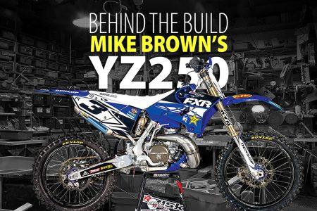 MIKE BROWN'S YZ250 2-STROKE: BEHIND THE BUILD | Dirt Bike